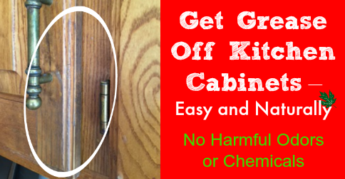 Get grease off kitchen cabinets easy and naturally for Best cleaner for greasy wood kitchen cabinets